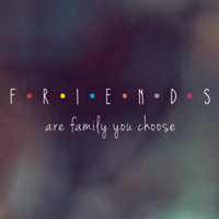 Friends are family - DeinDesign